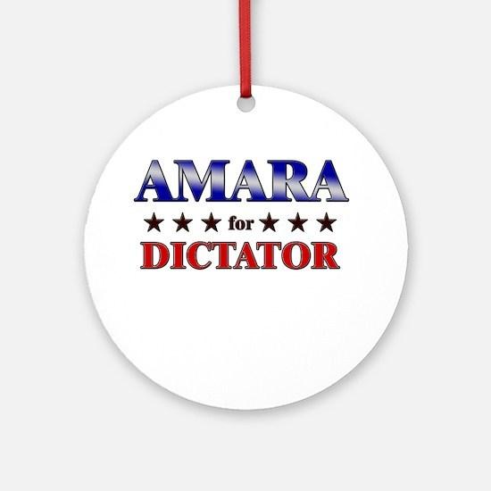 AMARA for dictator Ornament (Round)