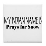 My Indian Name - Prays for Snow Tile Coaster