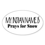 My Indian Name - Prays for Snow Oval Sticker