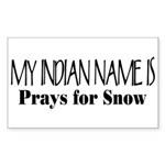 My Indian Name - Prays for Snow Sticker (Rectangul