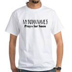 My Indian Name - Prays for Snow White T-Shirt