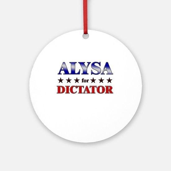 ALYSA for dictator Ornament (Round)