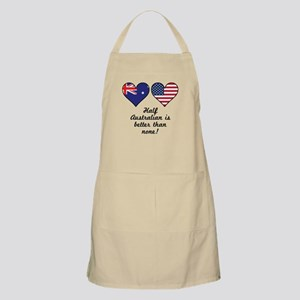 Half Australian Is Better Than None Light Apron