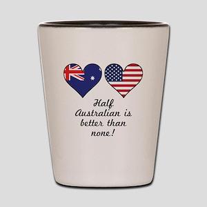 Half Australian Is Better Than None Shot Glass