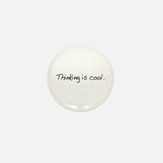 Thinking is Cool Mini Button