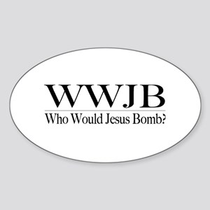 Who Would Jesus Bomb Oval Sticker