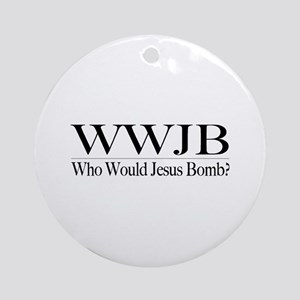 Who Would Jesus Bomb Ornament (Round)
