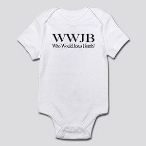 Who Would Jesus Bomb Infant Bodysuit