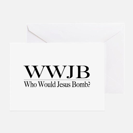 Who Would Jesus Bomb Greeting Card