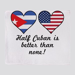 Half Cuban Is Better Than None Throw Blanket