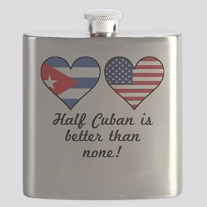 Half Cuban Is Better Than None Flask