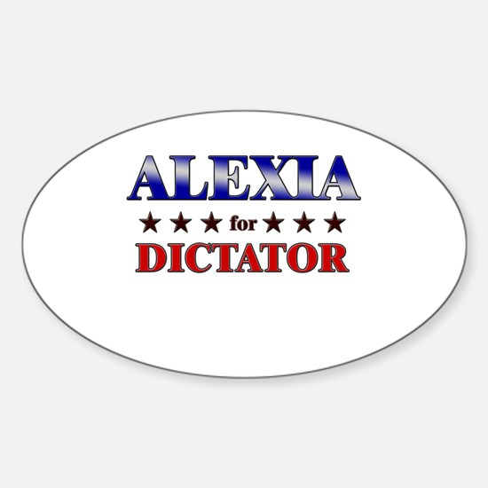 ALEXIA for dictator Oval Decal