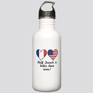 Half French Is Better Than None Water Bottle