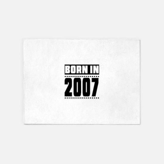 Born In 2007 Birthday Designs 5'x7'Area Rug