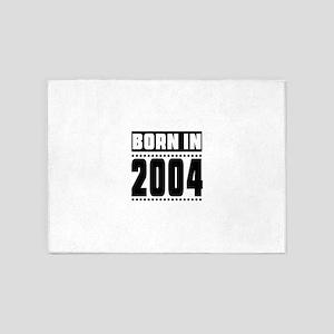 Born In 2004 Birthday Designs 5'x7'Area Rug