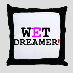 WET DREAMER! Throw Pillow