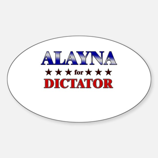 ALAYNA for dictator Oval Decal