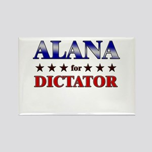 ALANA for dictator Rectangle Magnet