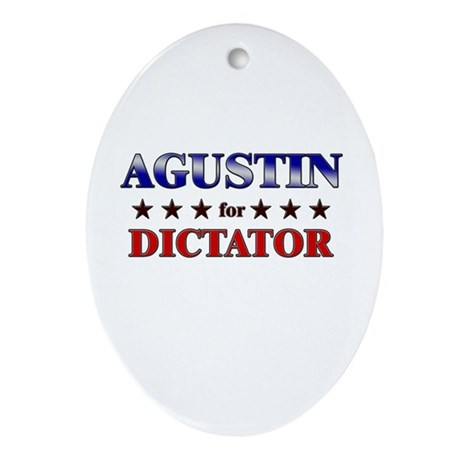 AGUSTIN for dictator Oval Ornament
