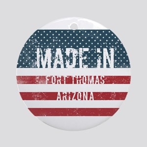 Made in Fort Thomas, Arizona Round Ornament