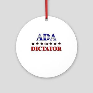 ADA for dictator Ornament (Round)