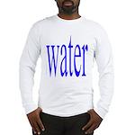 310. water. .  Long Sleeve T-Shirt