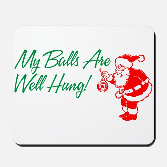 My Balls Are Well Hung Mousepad