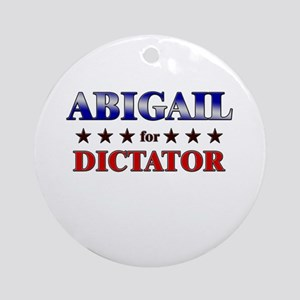 ABIGAIL for dictator Ornament (Round)
