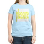 323. pleasure. . (yellow) Women's Pink T-Shirt