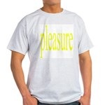 323. pleasure. . (yellow) Ash Grey T-Shirt