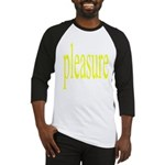 323. pleasure. . (yellow) Baseball Jersey