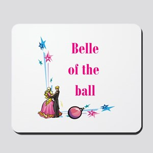 Belle of the Ball Mousepad