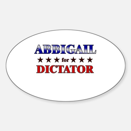 ABBIGAIL for dictator Oval Decal