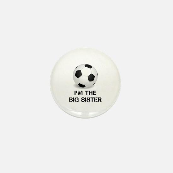 Im the big sister soccer ball Mini Button