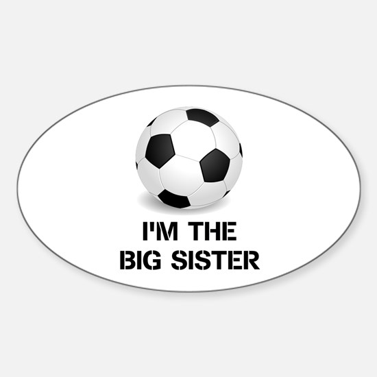 Im the big sister soccer ball Decal