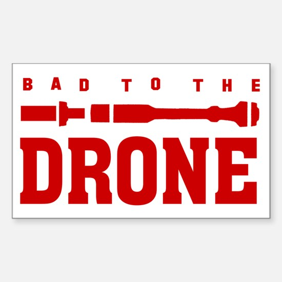 BAD TO THE DRONE Decal