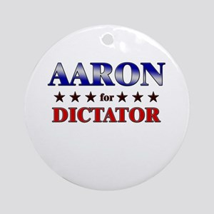 AARON for dictator Ornament (Round)