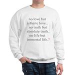 302. no life but ... absolute..? Sweatshirt