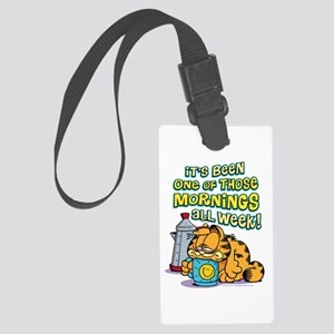 One of Those Mornings Large Luggage Tag