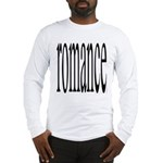 303. romance. .  Long Sleeve T-Shirt