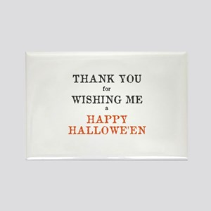 Thank you for wishing me a Happy Halloween Magnets