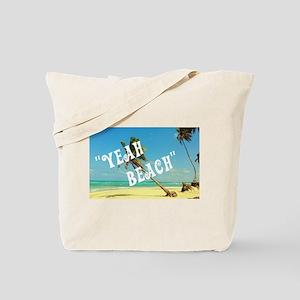 Yeah Beach Tote Bag