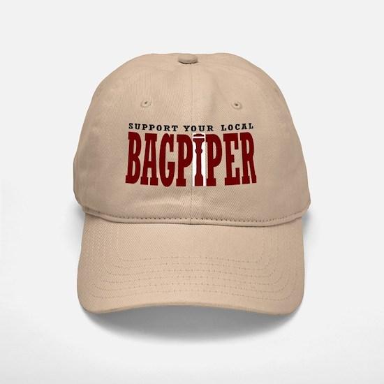 Support Your Local Bagpiper Baseball Baseball Cap