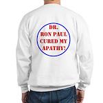 Ron Paul cure-2 Sweatshirt