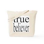 288. true believer Tote Bag