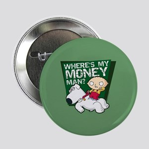 "Family Guy My Money 2.25"" Button"