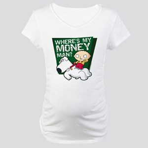 Family Guy My Money Maternity T-Shirt