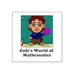 Cole's World Of Mathematics Square Sticker