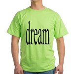 285. dream.. Green T-Shirt