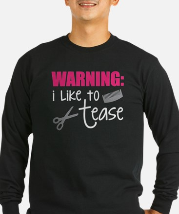I like to tease Long Sleeve T-Shirt
